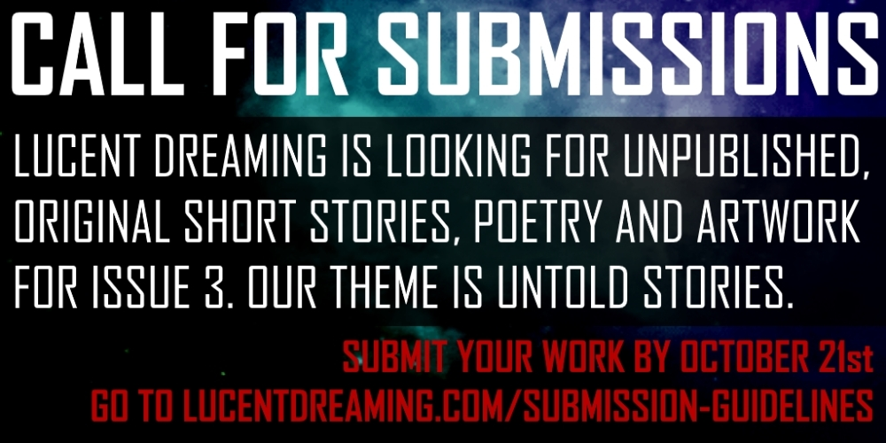 call for submissions issue 3 short story poetry art lucent dreaming uk wales